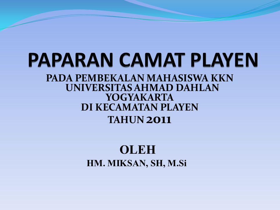 PADA PEMBEKALAN MAHASISWA KKN UNIVERSITAS AHMAD DAHLAN YOGYAKARTA DI KECAMATAN PLAYEN TAHUN 2011 OLEH HM.