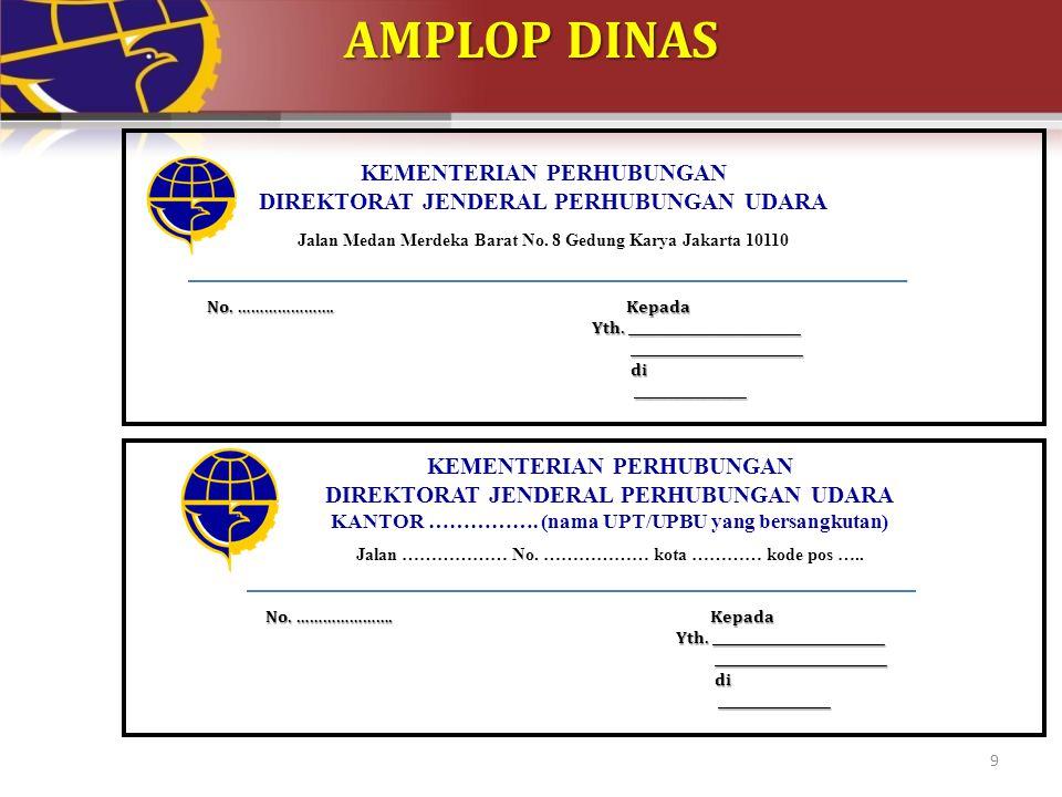 9 KEMENTERIAN PERHUBUNGAN DIREKTORAT JENDERAL PERHUBUNGAN UDARA Jalan Medan Merdeka Barat No. 8 Gedung Karya Jakarta 10110 KEMENTERIAN PERHUBUNGAN DIR