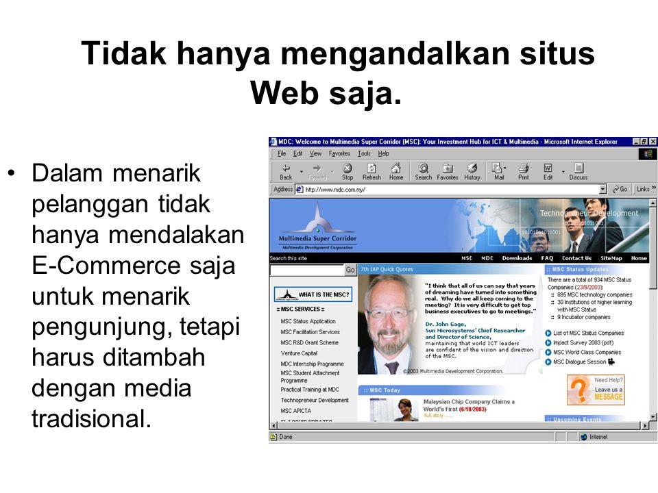 Tidak hanya mengandalkan situs Web saja.