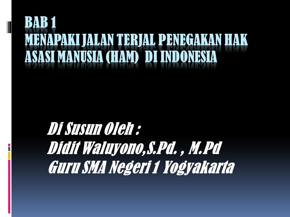 Di Susun Oleh : Didit Waluyono,S.Pd., M.Pd Guru SMA Negeri 1 Yogyakarta