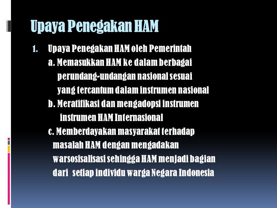 Upaya Penegakan HAM 1.Upaya Penegakan HAM oleh Pemerintah a.