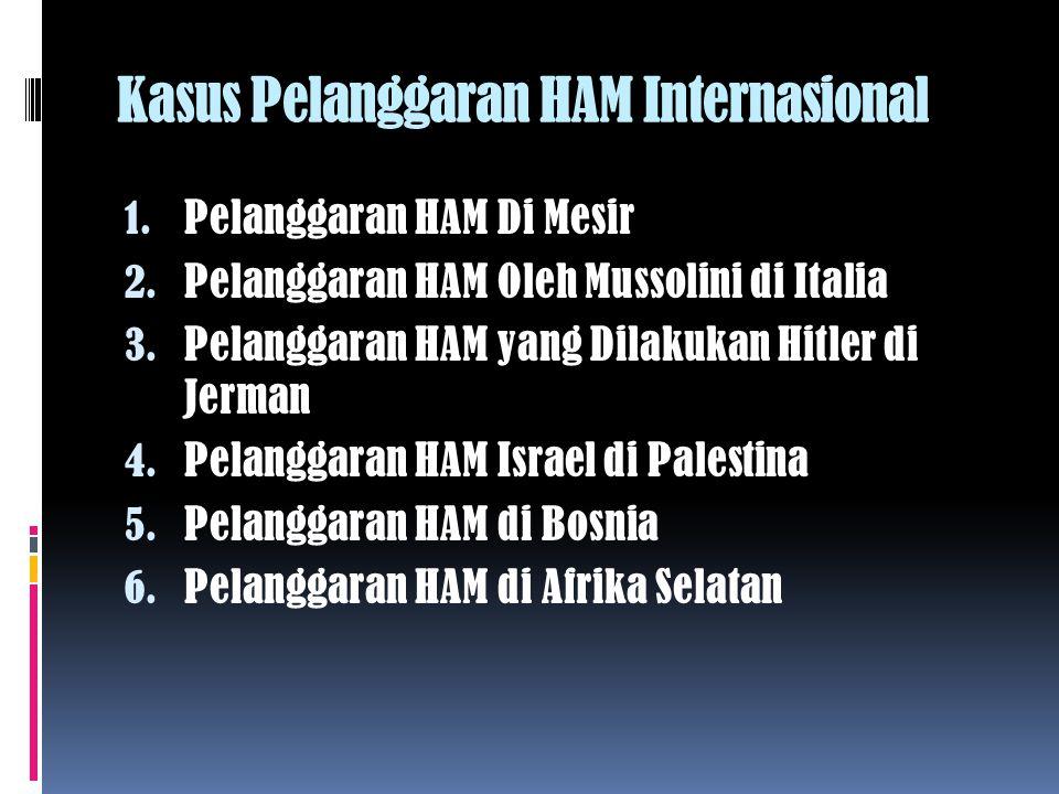 Kasus Pelanggaran HAM Internasional 1.Pelanggaran HAM Di Mesir 2.