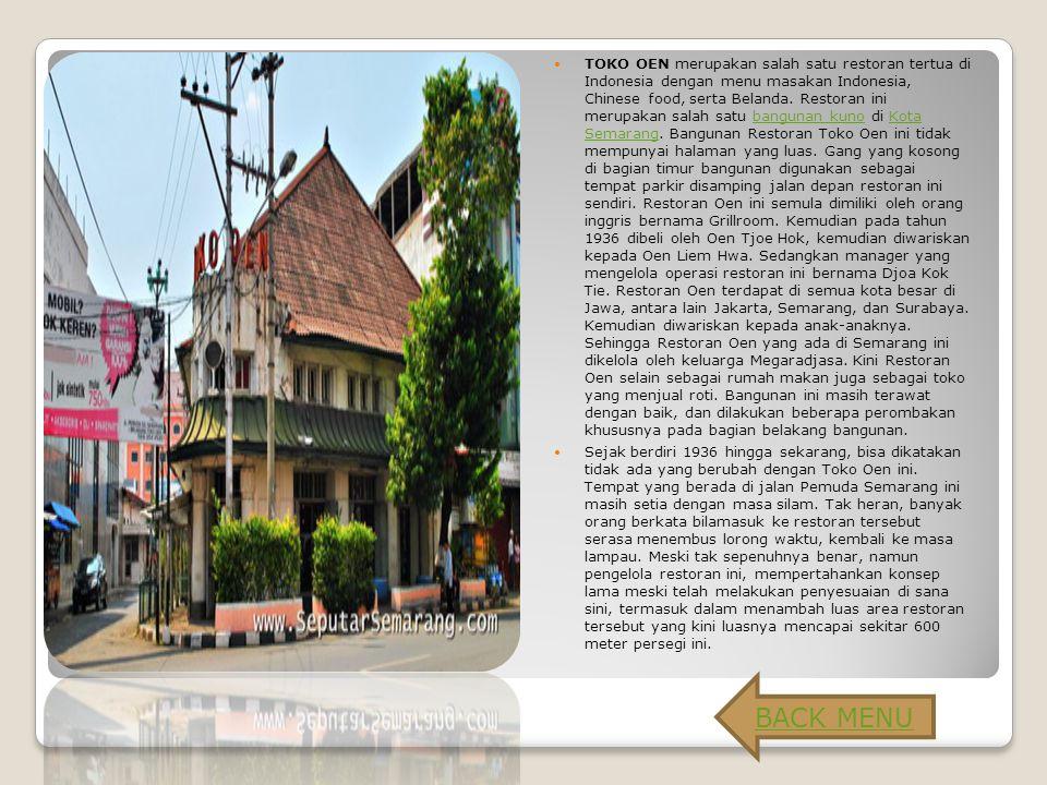 TOKO OEN merupakan salah satu restoran tertua di Indonesia dengan menu masakan Indonesia, Chinese food, serta Belanda.