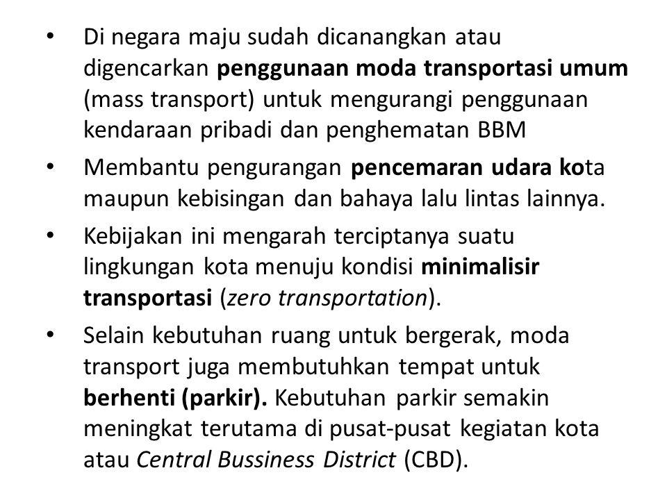 Di negara maju sudah dicanangkan atau digencarkan penggunaan moda transportasi umum (mass transport) untuk mengurangi penggunaan kendaraan pribadi dan