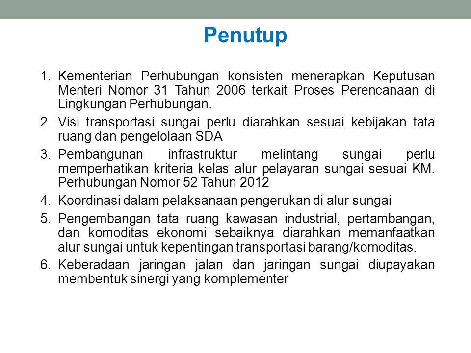 1.Kementerian Perhubungan konsisten menerapkan Keputusan Menteri Nomor 31 Tahun 2006 terkait Proses Perencanaan di Lingkungan Perhubungan. 2.Visi tran