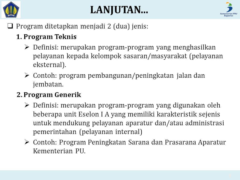  Program ditetapkan menjadi 2 (dua) jenis: 1.Program Teknis  Definisi: merupakan program-program yang menghasilkan pelayanan kepada kelompok sasaran