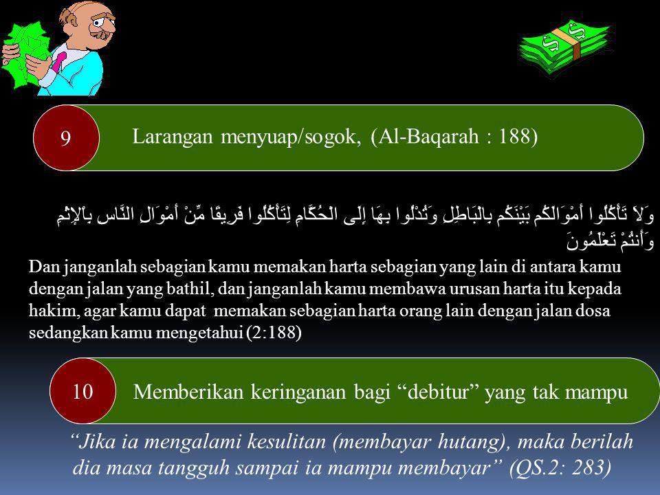Melaksanakan transaksi atas dasar suka rela/ridha (4:29) 8 Sasaran kebijakan fiskal Islam melalui zakat (5:60), (Al-Anfal :41).