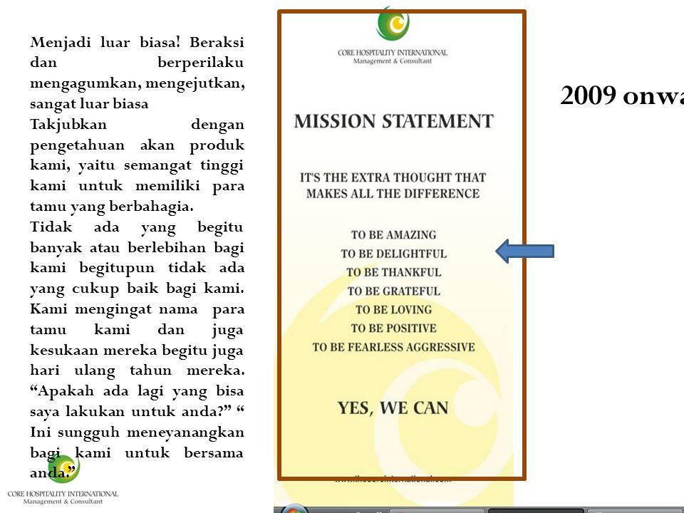 It is 2009 onwards Menjadi luar biasa.
