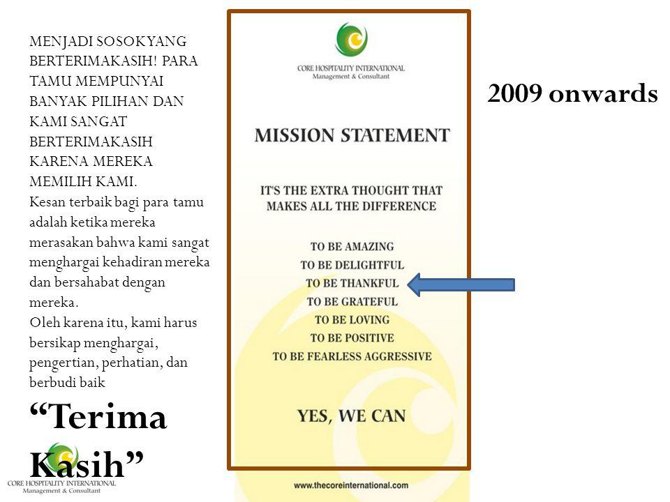 It is 2009 onwards MENJADI SOSOK YANG BERTERIMAKASIH.