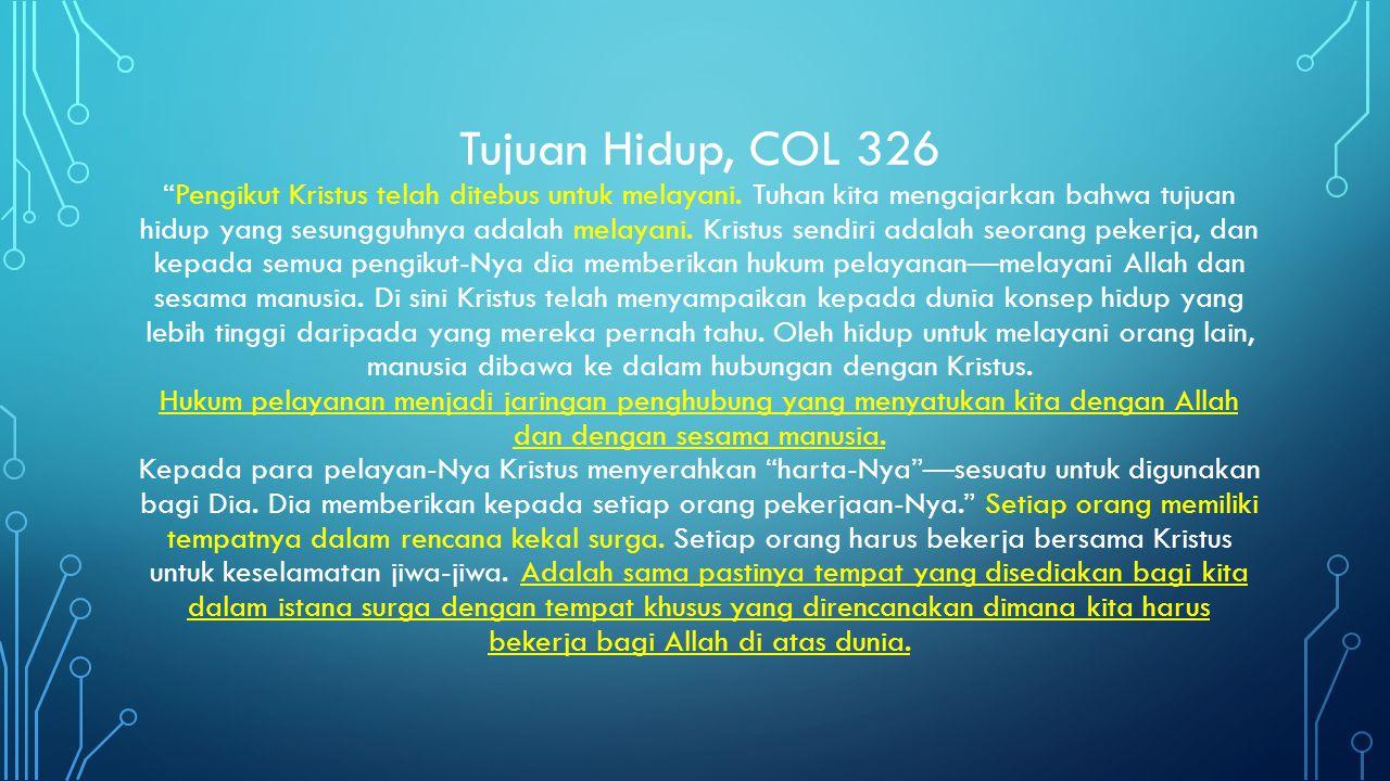 Tujuan Hidup, COL 326 Pengikut Kristus telah ditebus untuk melayani.