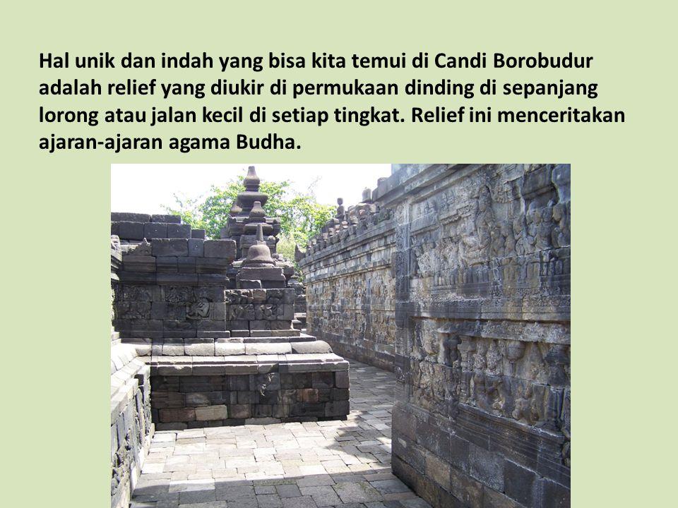 Hal unik dan indah yang bisa kita temui di Candi Borobudur adalah relief yang diukir di permukaan dinding di sepanjang lorong atau jalan kecil di seti