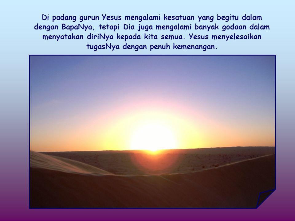 Kedatangan Yesus dikabarkan oleh Yohanes Pembaptis sementara Yesus sendiri sedang berada di padang gurun sebelum memulai kehidupan publiknya dan pewartaanNya.
