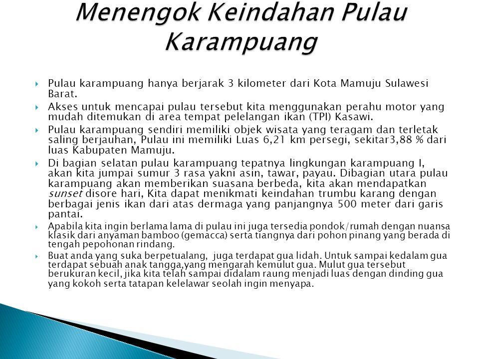  Pulau karampuang hanya berjarak 3 kilometer dari Kota Mamuju Sulawesi Barat.