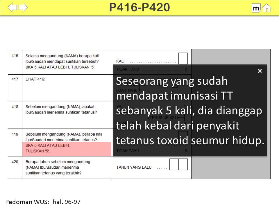 Seseorang yang sudah mendapat imunisasi TT sebanyak 5 kali, dia dianggap telah kebal dari penyakit tetanus toxoid seumur hidup. P416-P420 m Pedoman WU