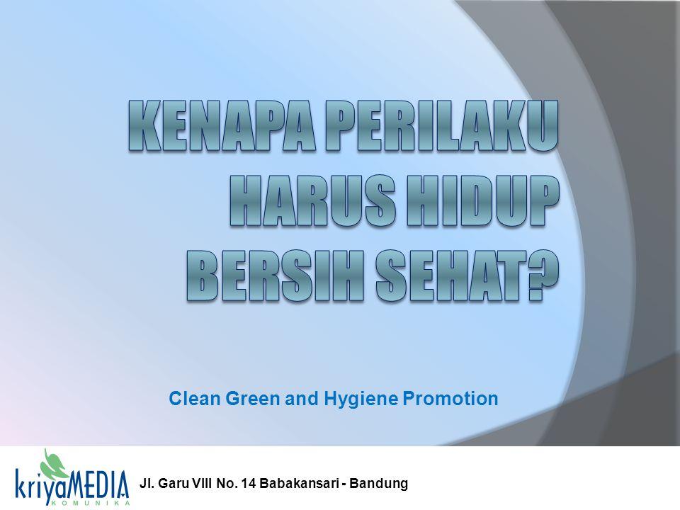 Clean Green and Hygiene Promotion Jl. Garu VIII No. 14 Babakansari - Bandung