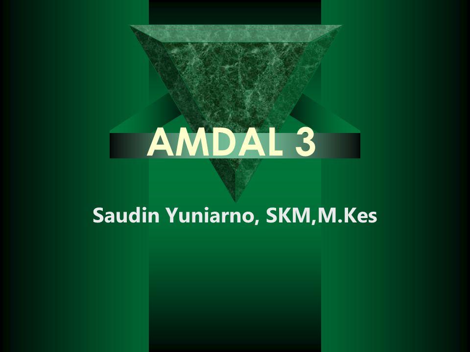 AMDAL 3 Saudin Yuniarno, SKM,M.Kes