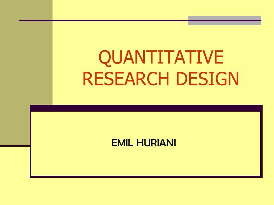 QUANTITATIVE RESEARCH DESIGN EMIL HURIANI