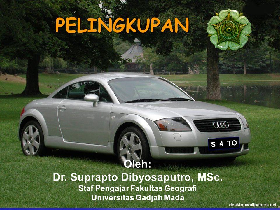 PELINGKUPAN Oleh: Dr.Suprapto Dibyosaputro, MSc.