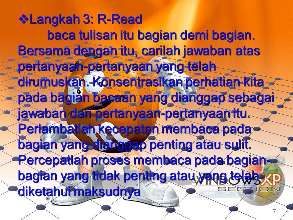 lanjutan  langkah 2: Q-Question pada saat melakukan survei, ajukan pertanyaan sebanyak-banyaknya tentang bacaan itu. Gunakan kata-kata siapa, apa, ka