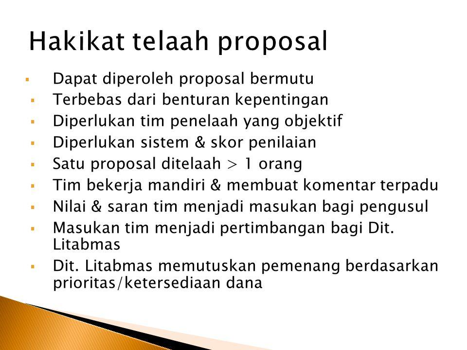  Dapat diperoleh proposal bermutu  Terbebas dari benturan kepentingan  Diperlukan tim penelaah yang objektif  Diperlukan sistem & skor penilaian 