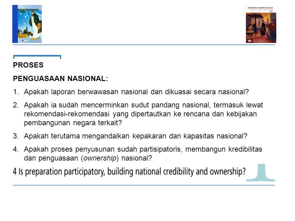 PROSES PENGUASAAN NASIONAL: 1.Apakah laporan berwawasan nasional dan dikuasai secara nasional.