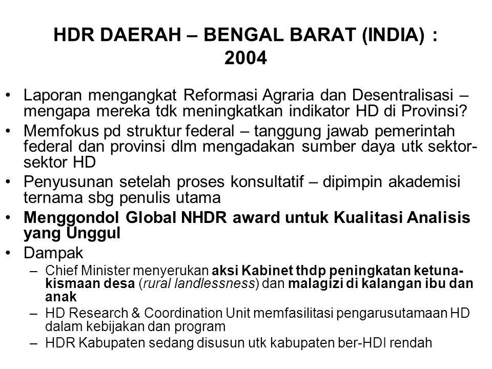 HDR DAERAH – BENGAL BARAT (INDIA) : 2004 Laporan mengangkat Reformasi Agraria dan Desentralisasi – mengapa mereka tdk meningkatkan indikator HD di Provinsi.