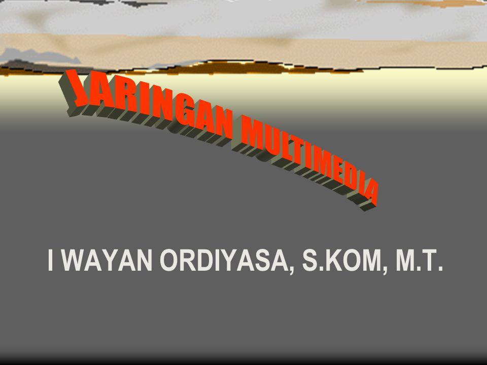 I WAYAN ORDIYASA, S.KOM, M.T.