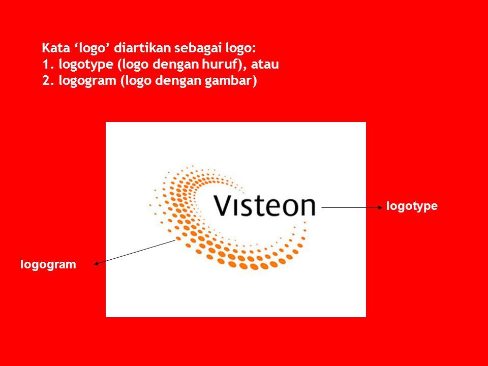 Kata 'logo' diartikan sebagai logo: 1. logotype (logo dengan huruf), atau 2. logogram (logo dengan gambar) logotype logogram