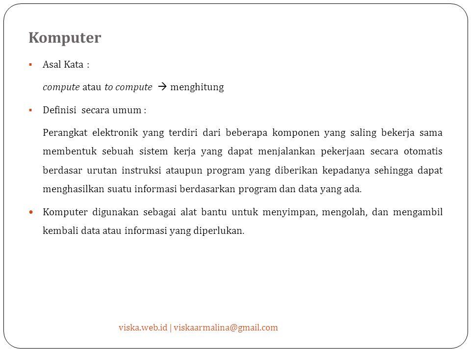 Fungsi Penting Komputer (1) viska.web.id | viskaarmalina@gmail.com a.