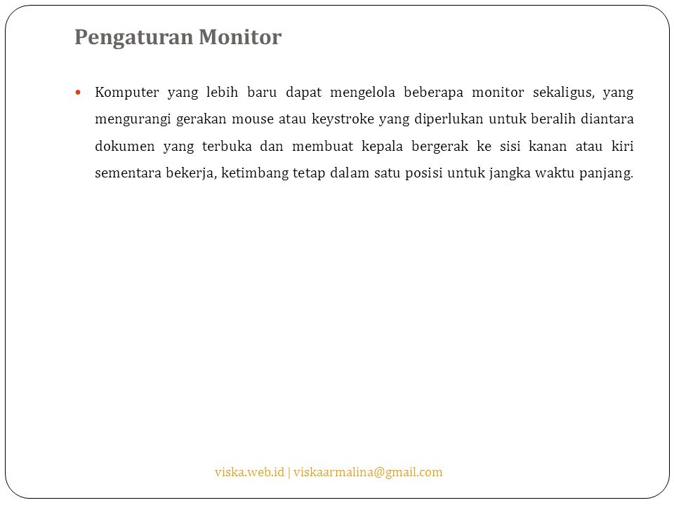 Pengaturan Monitor Komputer yang lebih baru dapat mengelola beberapa monitor sekaligus, yang mengurangi gerakan mouse atau keystroke yang diperlukan u