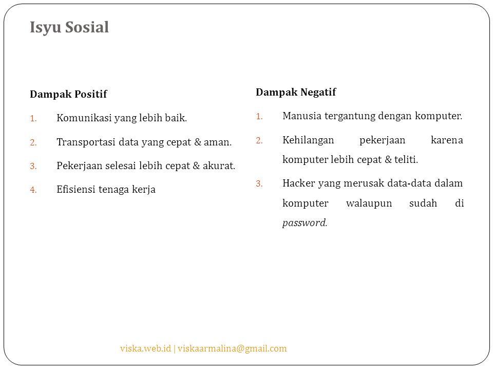 Isyu Sosial Dampak Positif 1.Komunikasi yang lebih baik.