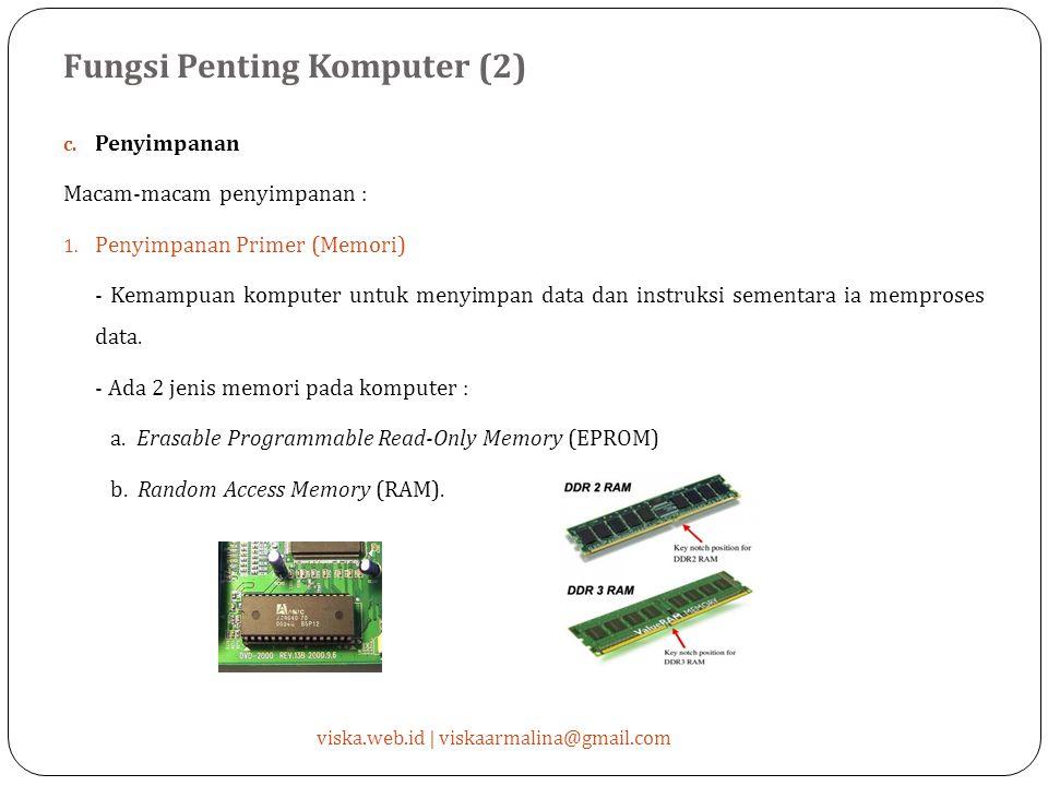 Fungsi Penting Komputer (2) viska.web.id | viskaarmalina@gmail.com c.