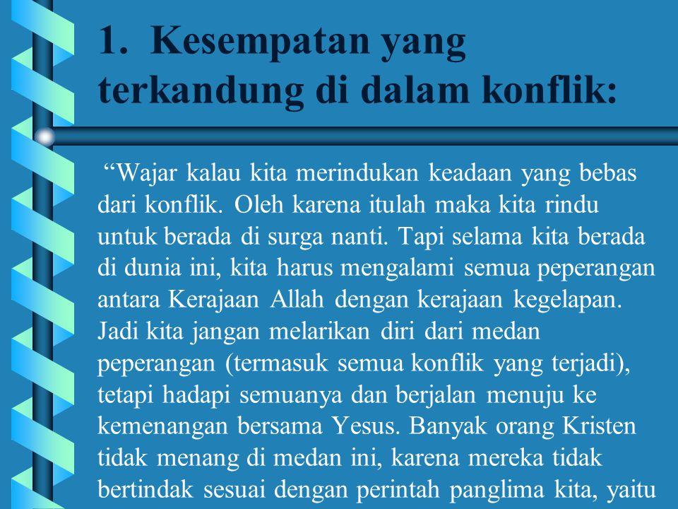 8.Penyebab konflik dengan pemecahan: C. Kealpaan; pilihan yg kurang bijaksana, dsb.