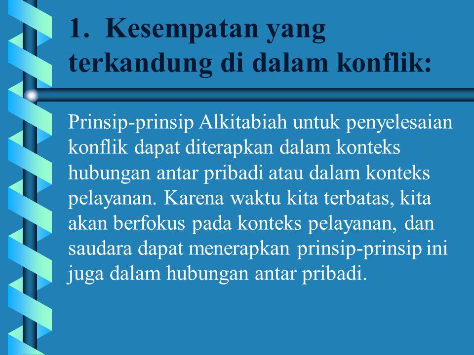 6.Beberapa penyebab konflik: 3.Kealpaan; pilihan yang kurang bijaksana, dsb.
