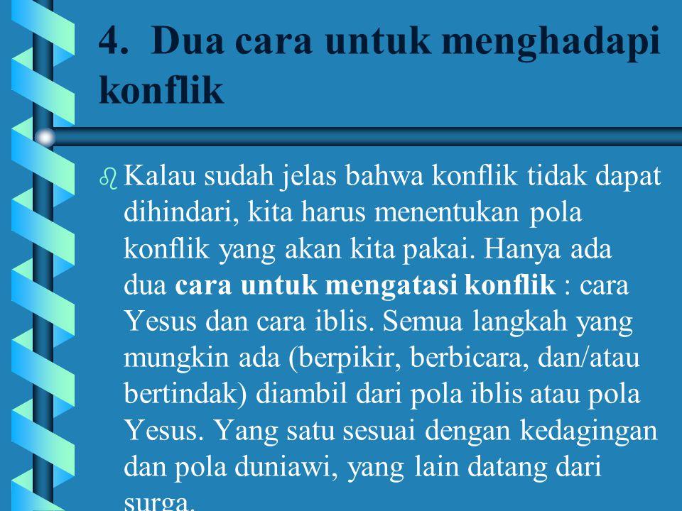 5.Dua perhatian dalam penyelesaian konflik.