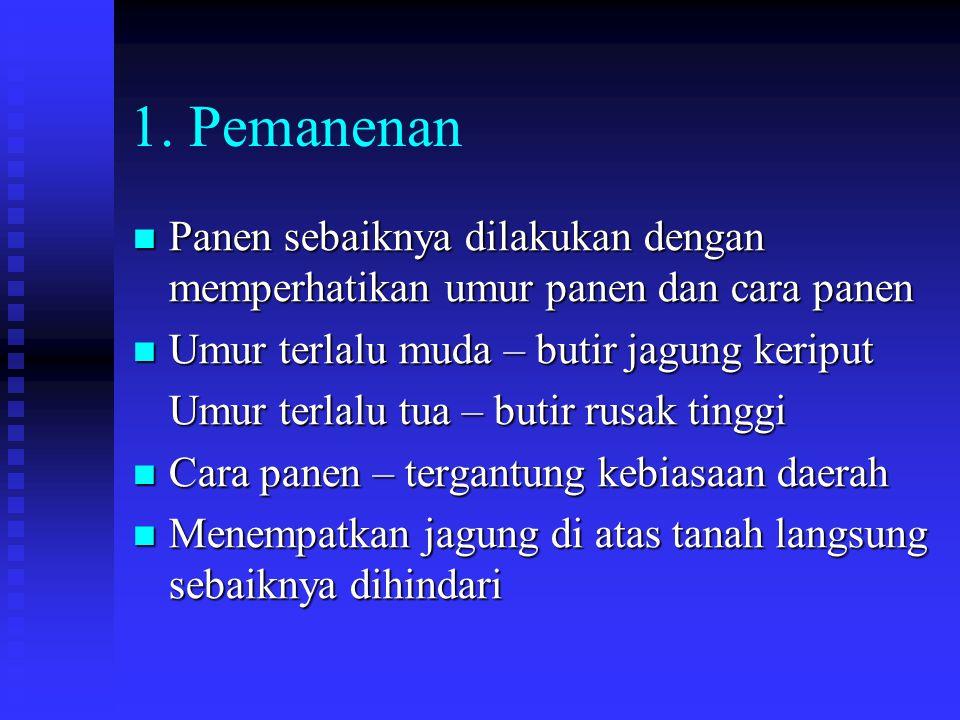 1. Pemanenan Panen sebaiknya dilakukan dengan memperhatikan umur panen dan cara panen Panen sebaiknya dilakukan dengan memperhatikan umur panen dan ca
