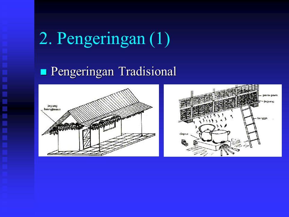 2. Pengeringan (1) Pengeringan Tradisional Pengeringan Tradisional