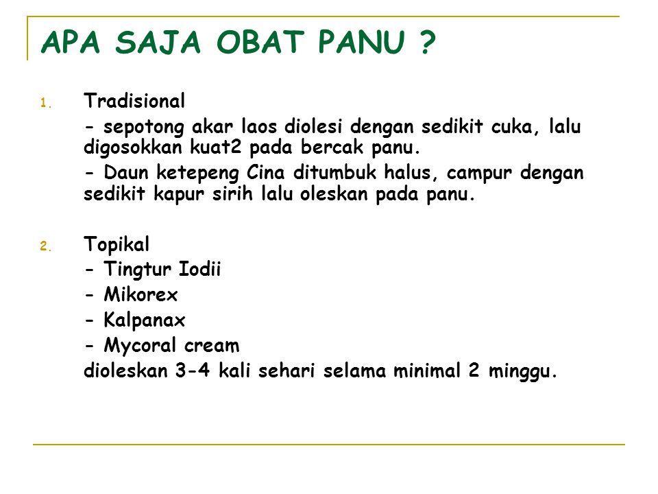 3.Obat Oral ex : - Ketokonazol ( Nizoral ) tab. - Mikonazol ( Mycoral ) tab.