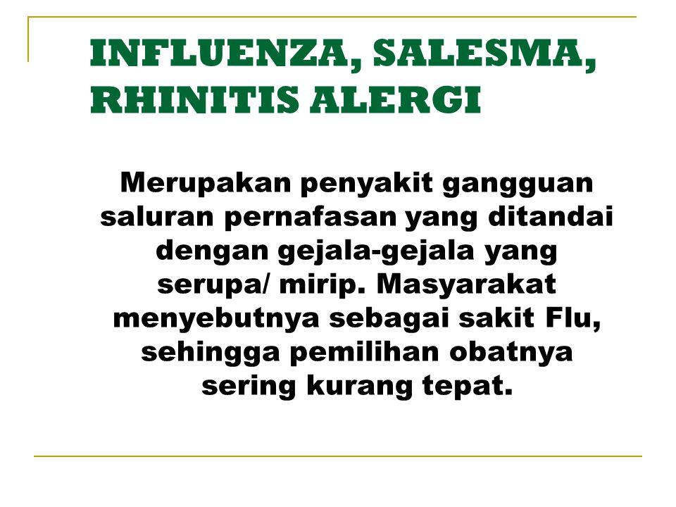 1.Kenali penyebabnya, apakah selesma, influenza, atau rhinitis alergi.