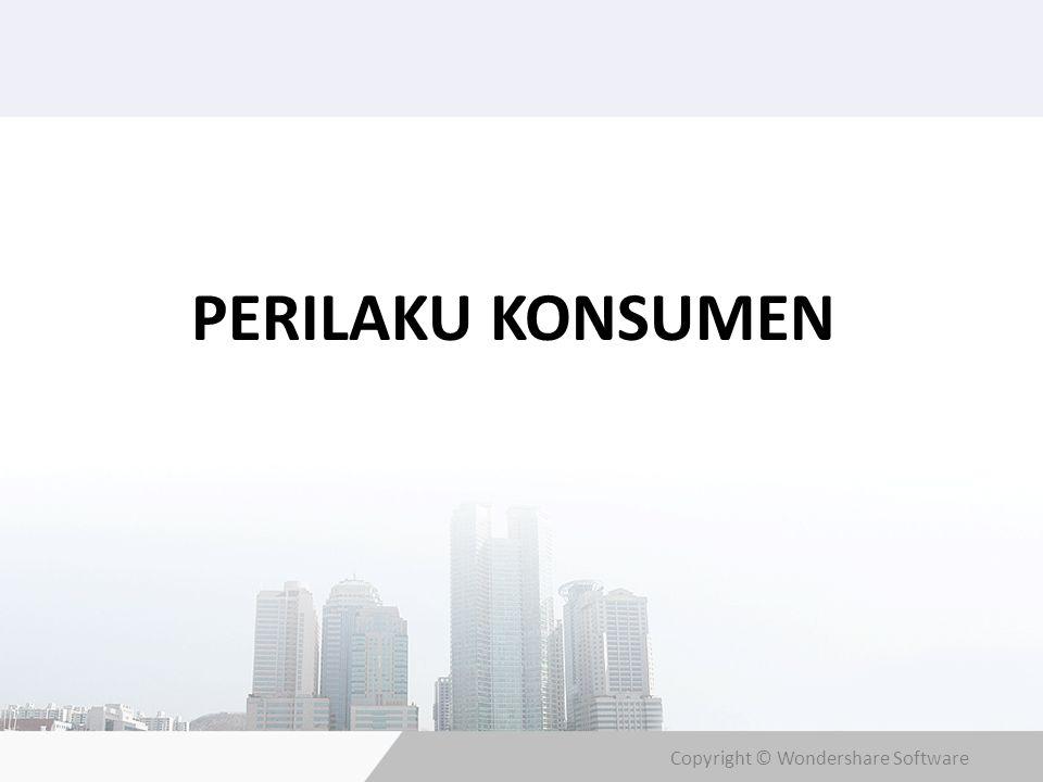 Copyright © Wondershare Software PERILAKU KONSUMEN