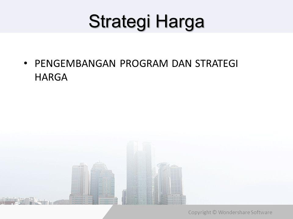 Copyright © Wondershare Software Strategi Harga PENGEMBANGAN PROGRAM DAN STRATEGI HARGA