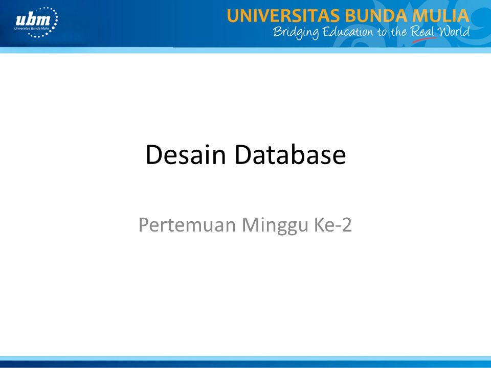 Desain Database Pertemuan Minggu Ke-2