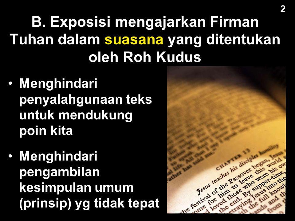 A. Eksposisi didasarkan atas suatu teks yang tidak keliru, yang menunjukkan kehendak Allah Dalam kehidupan pribadi kita dengan Tuhan Dalam keluarga ki
