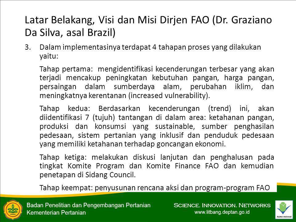 PERKEMBANGAN TERKINI TERKAIT DENGAN FAO 11.Secara umum negara-negara dari Kelompok Asia memahami dan mendukung apa yang dilakukan FAO, kecuali Jepang yang menyampaikan bahwa FAO perlu menjelaskan bahwa anggaran yang diajukan merupakan kebutuhan FAO yang sesungguhnya dalam menjalankan programnya.