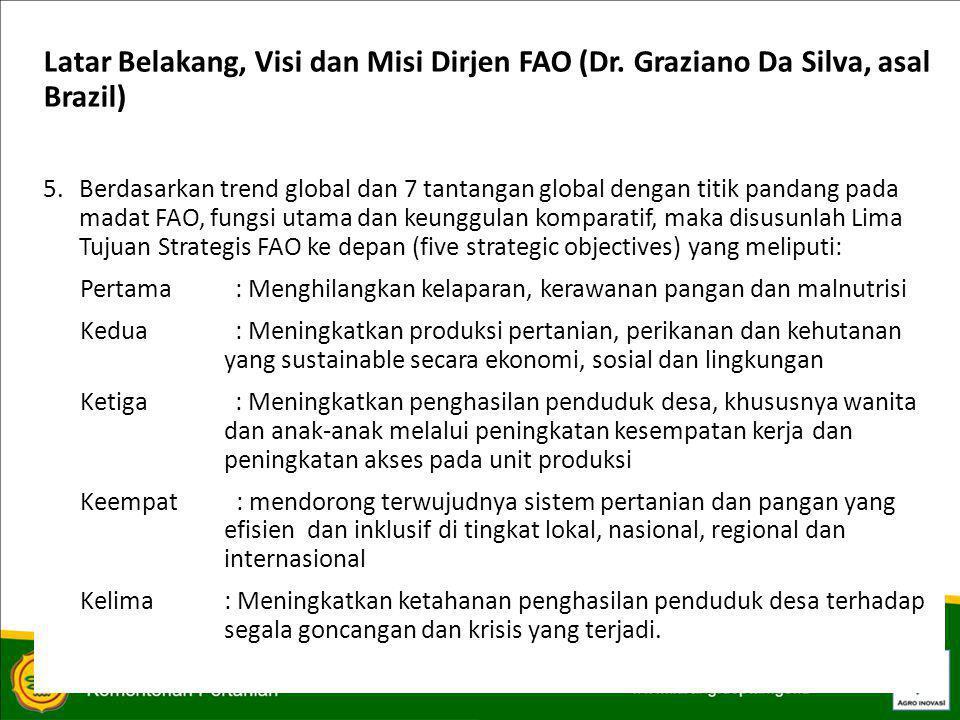 PERKEMBANGAN TERKINI TERKAIT DENGAN FAO d.Produk CFS yang sedang dalam fase pembahasan dan konsultasi adalah Responsible Agricultural Investment (RAI).