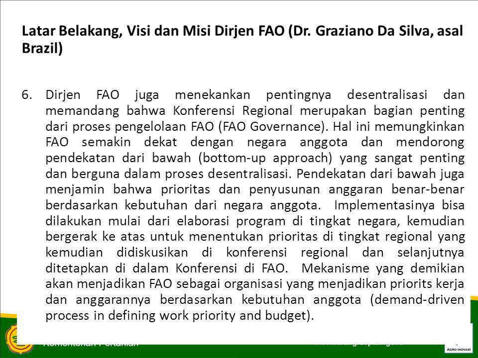 PERKEMBANGAN TERKINI TERKAIT DENGAN FAO f.Semua negara berpandangan bahwa dokumen RAI ini sangat penting mengingat di satu sisi hal ini bersinggungan dengan kepentingan masyarakat kecil (petani kecil), namun disisi yang lain berhubungan dengan program pemabangunan negara di segala bidang yang juga memerlukan dukungan investasi baik yang bersumber dari sector swasta dari dalam negeri bahkan dari luar negeri.