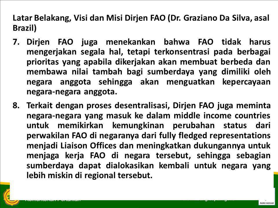 PERKEMBANGAN TERKINI TERKAIT DENGAN FAO 9.Perbedaan pandangan di Sidang Council 146 bulan April 2013 dan rencana FAO Conference Juni 2013 1)Pada sidang Council ke 146 pada tanggal 22-26 April 2013 telah dibahas beberapa agenda penting dalam FAO khususnya menyangkut Programme of Work and Budget 2014-2015.
