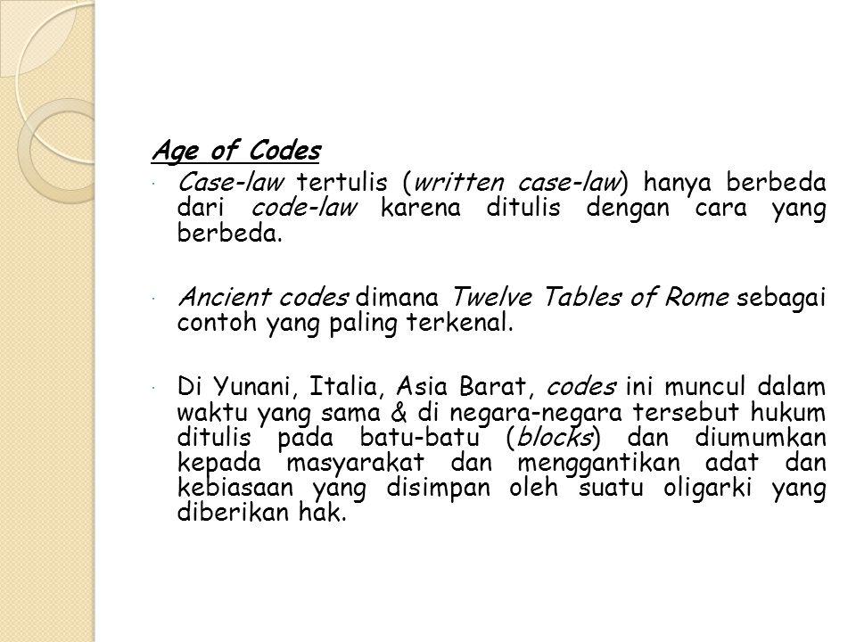 Age of Codes  Case-law tertulis (written case-law) hanya berbeda dari code-law karena ditulis dengan cara yang berbeda.