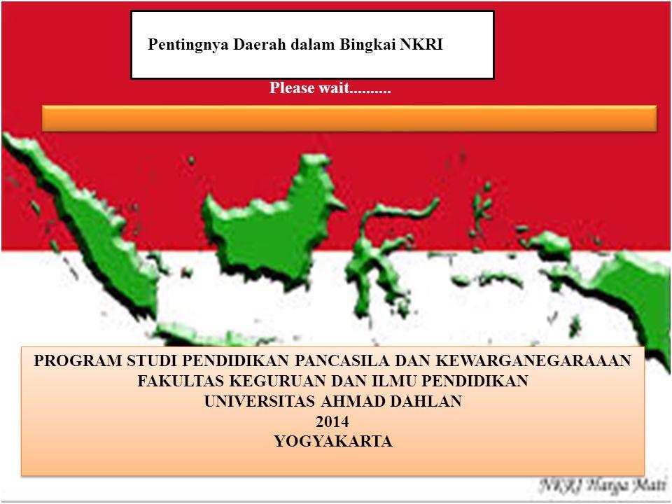 Pentingnya Daerah dalam Bingkai NKRI Please wait..........