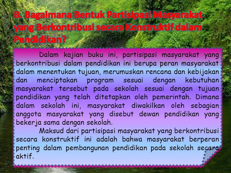 Pendidikan merupakan sebuah lembaga milik Negara dan masyarakat.